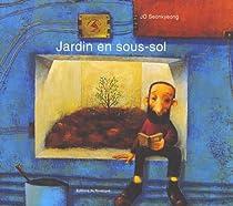 Jardin en sous-sol par Jo