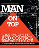Roland Denzel Man On Top: Lose Fat, Get Fit, and Control Your Weight For Life