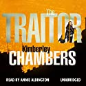 The Traitor (       UNABRIDGED) by Kimberley Chambers Narrated by Annie Aldington