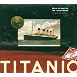 Titanic: Music As Heard On The