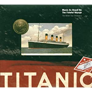 Titanic: Music As Heard on the Fateful Voyage