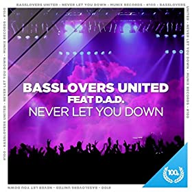 Basslovers United feat. D.A.D.-Never Let You Down
