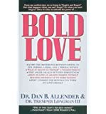 Bold LoveBOLD LOVE by Allender, Dan B., Pllc (Author) on Mar-01-1992 Paperback