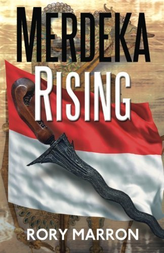 Merdeka Rising: Part Two of Black Sun, Red Moon: A Novel of Java by Rory Marron (2014-07-24)