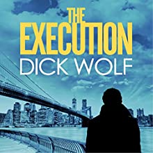 The Execution: NYPD Special Agent Jeremy Fisk, Book 2 (       UNABRIDGED) by Dick Wolf Narrated by Robert G. Slade
