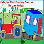 Lulu the Blue Touring Caravan: Fred the Red Touring Caravan: Holiday Memories, Book 1 | Ann Twigg
