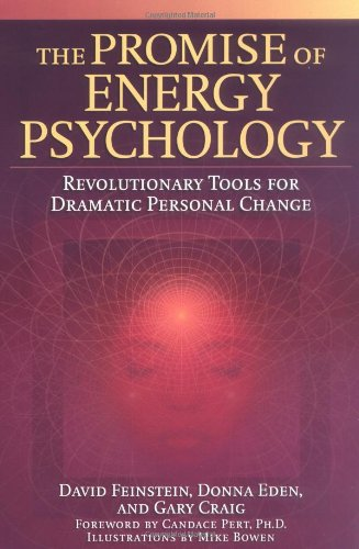 The Promise of Energy Psychology: Revolutionary Tools for...