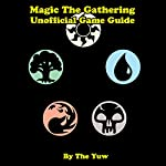 Magic: The Gathering Unofficial Game Guide |  The Yuw