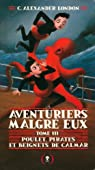 Aventuriers malgré eux, III:Poulet, pirates et beignets de calmar par C. Alexander London