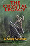 img - for The Crystal Legacy (Neuyokkasinian Arc of Empire) (Volume 2) book / textbook / text book