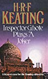 INSPECTOR GHOTE PLAYS A JOKER (0099502801) by Keating, H. R. F.