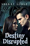 Destiny Disrupted: YA Paranormal Romance (Spellbound Prodigies Book 5)