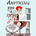 Anything for a Mystery: A Nosey Neighbor Mystery, Volume 1 Audiobook by Cynthia Hickey Narrated by Angel Clark