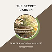 The Secret Garden (AmazonClassics Edition) Audiobook by Frances Hodgson Burnett Narrated by Susan Duerden
