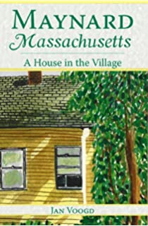Maynard, Massachusetts:: A House in the Village (American Chronicles)