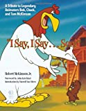 I Say, I Say... Son!: A Tribute to Legendary Animators Bob, Chuck, and Tom McKimson