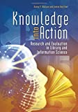 img - for Knowledge into Action: Research and Evaluation in Library and Information Science 1st edition by Wallace, Danny P., Van Fleet, Connie J (2012) Paperback book / textbook / text book