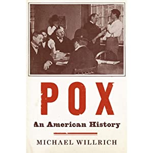 Pox: An American History | [Michael Willrich]