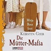 Die Mütter-Mafia | [Kerstin Gier]