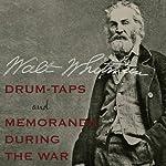 Drum-Taps and Memoranda During the War | Walt Whitman
