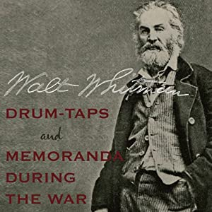 Drum-Taps and Memoranda During the War | [Walt Whitman]