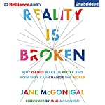 Reality Is Broken: Why Games Make Us Better and How They Can Change the World | Jane McGonigal