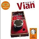 L'arrache-cœur | Livre audio Auteur(s) : Boris Vian Narrateur(s) : Fanny Cottençon
