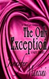 img - for The Only Exception: An Incubus Rising Novella - Book Three book / textbook / text book