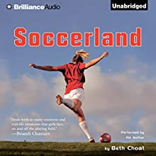 Soccerland: The International Sport Academy Audiobook by Beth Choat Narrated by Beth Choat