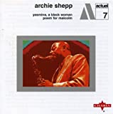 echange, troc Archie Shepp - Yasmina a Black Woman: Poem for Malcolm