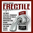 Erectile Dysfunction: The Most Effective, Permanent Solution to Finally Overcoming Impotence and Sexual Dysfunction for Your Sexual Health Hörbuch von Bradley Martin Gesprochen von: James Young