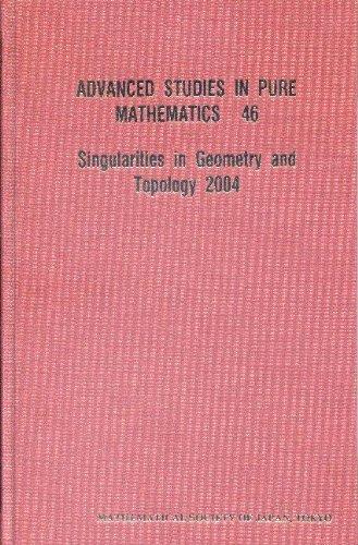 Singularities in Geometry and Topology 2004 (Advanced Studies in Pure Mathematics)