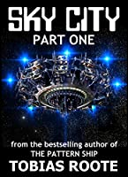 SKY CITY: PART 1 (The Pattern Universe Book 3) (English Edition)