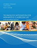 Technology Integration for Meaningful Classroom Use: A Standards-Based Approach 2nd (second) by Cennamo, Katherine, Ross, John, Ertmer, Peggy (2013) Paperback