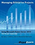 Gary L. Chefetz Managing Enterprise Projects Using Microsoft Project Server 2010