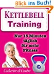 Kettlebell - Training (ideal zum Abne...