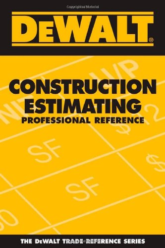 DEWALT Construction Estimating Professional Reference - DEWALT - DE-0977718301 - ISBN: 0977718301 - ISBN-13: 9780977718306