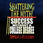 Success Without a College Degree: Shattering the Myth | John Murphy