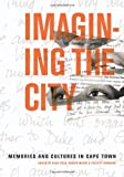 img - for Imagining the City: Memories and Cultures in Cape Town book / textbook / text book