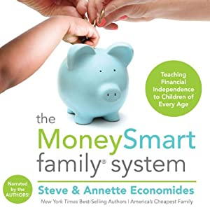The MoneySmart Family System: Teaching Financial Independence to Children of Every Age | [Steve Economides, Annette Economides]