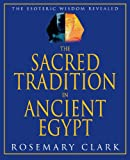 img - for The Sacred Tradition in Ancient Egypt: The Esoteric Wisdom Revealed book / textbook / text book