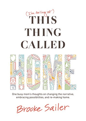 This Thing Called Home by Brooke Sailer ebook deal