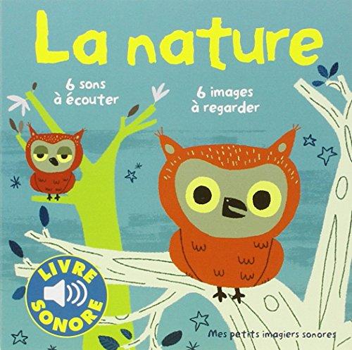 La nature : Mes petits imagiers sonores PDF