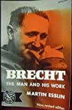 Brecht; the man and his work (The Norton library, N754) (0393007545) by Esslin, Martin