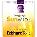 Even the Sun Will Die: An Interview w...