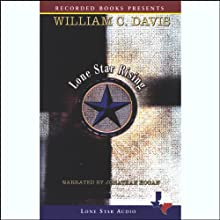 Lone Star Rising: The Revolutionary Birth of the Texas Republic (       UNABRIDGED) by William C. Davis Narrated by Jonathan Hogan
