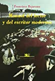 Manual Del Lector Y Del Escritor Moderno (Spanish Edition) (8489371431) by Bejarano, Francisco