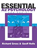 Richard Gross Essential A2 Psychology for AQA