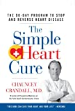 img - for The Simple Heart Cure: The 90-Day Program to Stop and Reverse Heart Disease book / textbook / text book