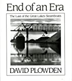 The End of an Era: The Last of the Great Lake Steamboats (0393033481) by Plowden, David
